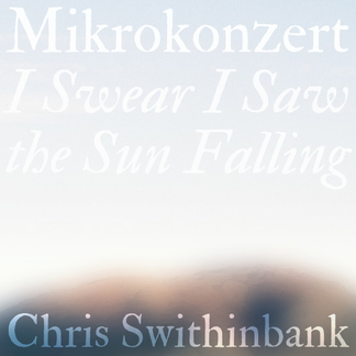 Mikrokonzert: I Swear I Saw the Sun Falling
