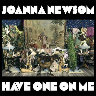 Joanna Newsom, Have One On Me [album cover]