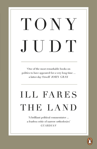 Tony Judt, Ill Fares the Land - book cover